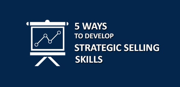 5 ways strategic selling