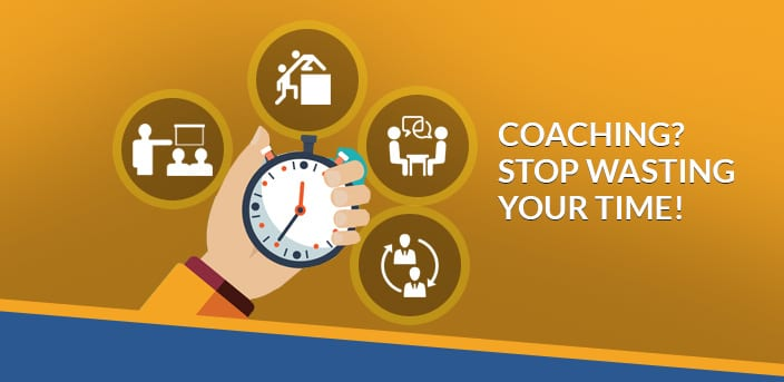coaching stop wasting time